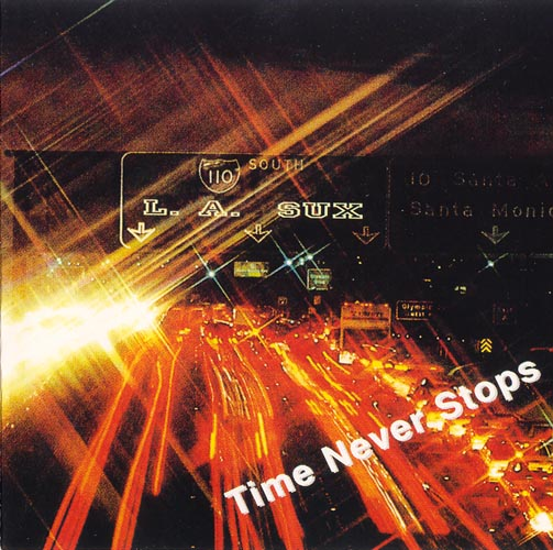 CD L.A.SUX - Time Never Stops
